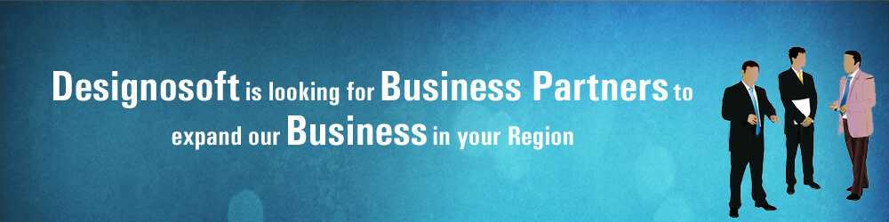 Designosoft is looking for Business partners to expand our Business in your region