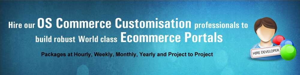 Hire Our OS Commerce Customization web developers in India